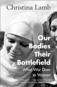 Our Bodies, Their Battlefield: What War Does to Women, EPUB eBook
