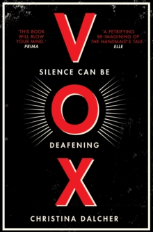 Vox : The Bestselling Gripping Dystopian Debut That Everyone's Talking About!, Hardback Book