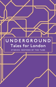 Underground : Tales for London, Hardback Book