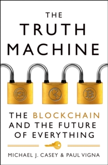 The Truth Machine : The Blockchain and the Future of Everything, Paperback Book