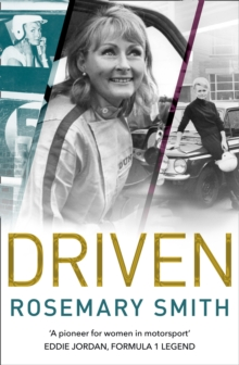 Driven : A Pioneer for Women in Motorsport - an Autobiography, Paperback / softback Book