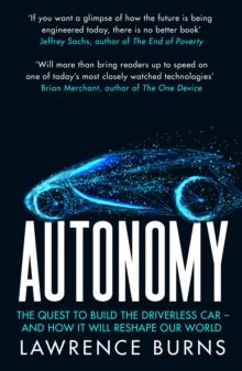 Autonomy : The Quest to Build the Driverless Car and How it Will Reshape Our World, Paperback / softback Book