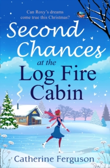 Second Chances at the Log Fire Cabin : A Christmas Holiday Romance for 2018 from the eBook Bestseller, Paperback / softback Book