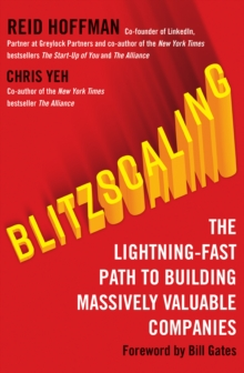 Blitzscaling : The Lightning-Fast Path to Building Massively Valuable Companies, Paperback / softback Book