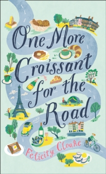 One More Croissant for the Road, Hardback Book