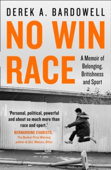 No Win Race: A Story of Belonging, Britishness and Sport, EPUB eBook