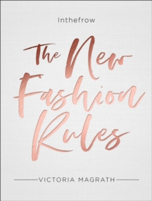 The New Fashion Rules : Inthefrow, Hardback Book