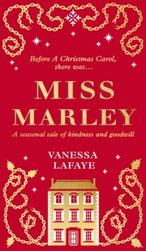 Miss Marley : A Christmas Ghost Story - a Prequel to a Christmas Carol, Hardback Book