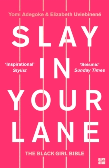 Slay In Your Lane : The Black Girl Bible, Paperback / softback Book
