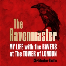 The Ravenmaster: My Life with the Ravens at the Tower of London, eAudiobook MP3 eaudioBook