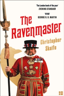 The Ravenmaster : My Life with the Ravens at the Tower of London, Paperback / softback Book