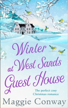 Winter at West Sands Guest House : A Debut Feel-Good Heart-Warming Romance Perfect, Paperback / softback Book