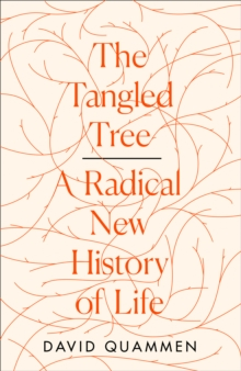 The Tangled Tree : A Radical New History of Life, Hardback Book