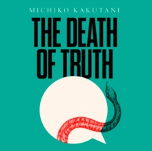 The Death of Truth, eAudiobook MP3 eaudioBook