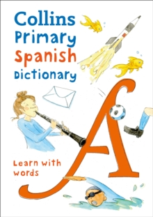 Collins Primary Spanish Dictionary : Learn with Words, Paperback / softback Book