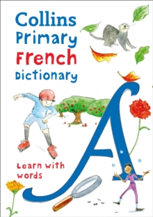 Collins Primary French Dictionary : Learn with Words, Paperback / softback Book