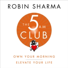 The 5 AM Club: Own Your Morning. Elevate Your Life., eAudiobook MP3 eaudioBook