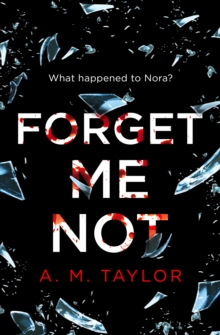 Forget Me Not : A Gripping, Heart-Wrenching Thriller Full of Emotion and Twists!, Paperback / softback Book