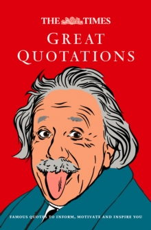 The Times Great Quotations : Famous Quotes to Inform, Motivate and Inspire, Hardback Book