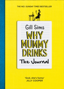 Why Mummy Drinks: The Journal : The Sunday Times Number One Bestselling Author, Paperback / softback Book