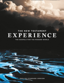 The New Testament Experience : The Gospels for the Modern World (Esv), Paperback / softback Book