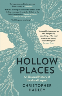 Hollow Places : An Unusual History of Land and Legend, Paperback / softback Book