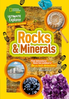 Rocks and Minerals : Find Adventure! Have Fun Outdoors! be a Rock Detective!, Paperback / softback Book