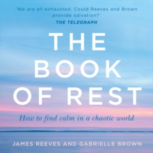 The Book of Rest: Stop Striving. Start Being., eAudiobook MP3 eaudioBook