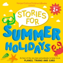 HarperCollins Children's Books Presents: Stories for Summer Holidays for age 2+: An hour of fun to listen to on planes, trains and cars, eAudiobook MP3 eaudioBook