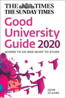 The Times Good University Guide 2020 : Where to Go and What to Study, Paperback / softback Book