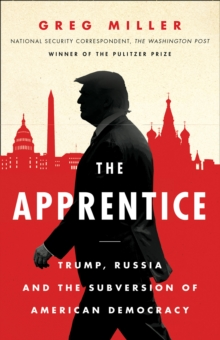 The Apprentice : Trump, Russia and the Subversion of American Democracy, Paperback / softback Book