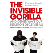 The Invisible Gorilla: And Other Ways Our Intuition Deceives Us, eAudiobook MP3 eaudioBook