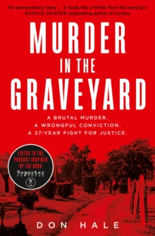 Murder in the Graveyard : A Brutal Murder. a Wrongful Conviction. a 27-Year Fight for Justice., Paperback / softback Book