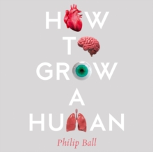 How to Grow a Human: Adventures in Who We Are and How We Are Made, eAudiobook MP3 eaudioBook