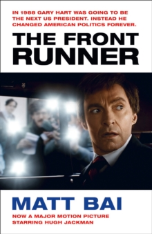 The Front Runner (All the Truth Is Out Movie Tie-in), Paperback / softback Book