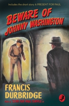 Beware of Johnny Washington : Based on 'Send for Paul Temple', Paperback / softback Book
