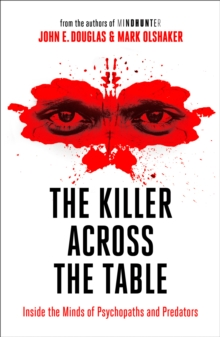 The Killer Across the Table: From the authors of Mindhunter, EPUB eBook