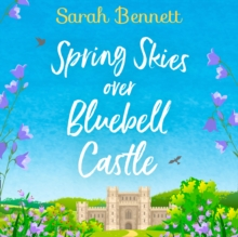 Spring Skies Over Bluebell Castle, eAudiobook MP3 eaudioBook