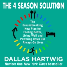The 4 Season Solution: The Groundbreaking New Plan for Feeling Better, Living Well and Powering Down Our Always-on Lives, eAudiobook MP3 eaudioBook