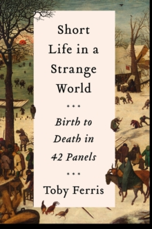 Short Life in a Strange World: Birth to Death in 42 Panels, EPUB eBook