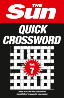 The Sun Quick Crossword Book 7 : 200 Fun Crosswords from Britain's Favourite Newspaper, Paperback / softback Book