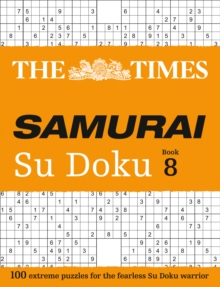 The Times Samurai Su Doku 8 : 100 Extreme Puzzles for the Fearless Su Doku Warrior, Paperback / softback Book