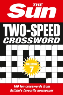 The Sun Two-Speed Crossword Collection 7 : 160 Two-in-One Cryptic and Coffee Time Crosswords, Paperback / softback Book