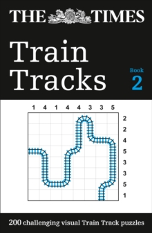 The Times Train Tracks Book 2 : 200 Challenging Visual Logic Puzzles, Paperback / softback Book