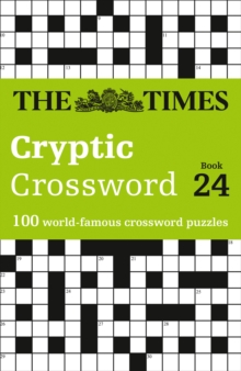 The Times Cryptic Crossword Book 24 : 100 World-Famous Crossword Puzzles, Paperback / softback Book
