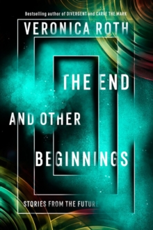 The End and Other Beginnings : Stories from the Future, Hardback Book