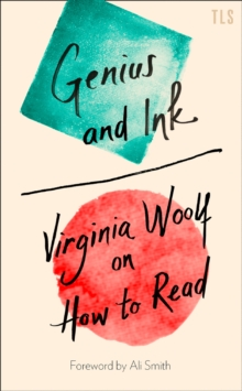 Genius and Ink : Virginia Woolf on How to Read, Hardback Book