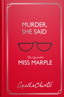 Murder, She Said : The Quotable Miss Marple, Hardback Book