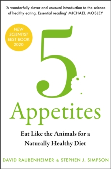 5 Appetites : Eat Like the Animals for a Naturally Healthy Diet, Paperback / softback Book
