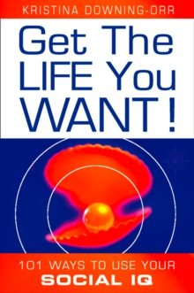 Get the Life You Want!: 101 Ways to Use Your Social IQ, EPUB eBook